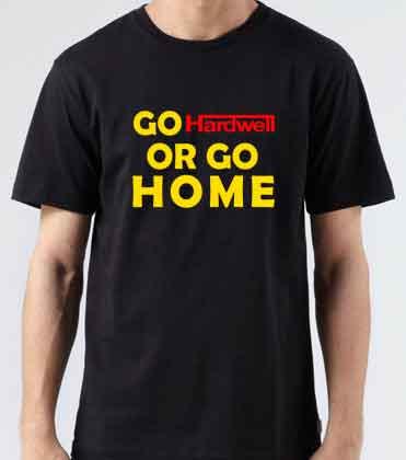 Go Hardwell or Go Home T-Shirt