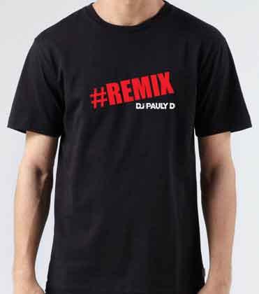 Pauly D Remix T-Shirt