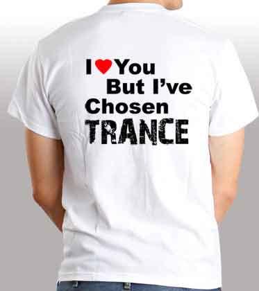 Roger Shah I Love You But Ive Chosen Trance T-Shirt