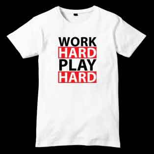 Work Hard Play Hard T-Shirt